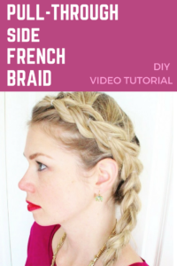Easy video tutorial: Pull-Through French Braid