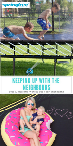 Keeping up with the neighbours: 10 awesome ideas for your Springfree Trampoline